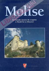 Molise. Un mondo ancora da scoprire. A World Yet to Discover
