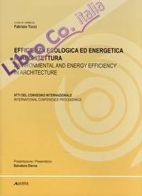 Efficienza Ecologica ed Energetica in Architettura. Environmental and Energy Efficiency in Architecture.