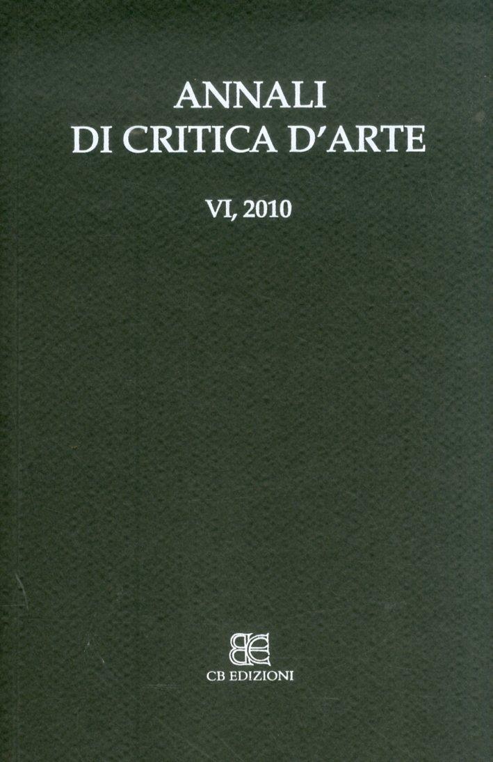 Annali di critica d'arte. VI. 2010
