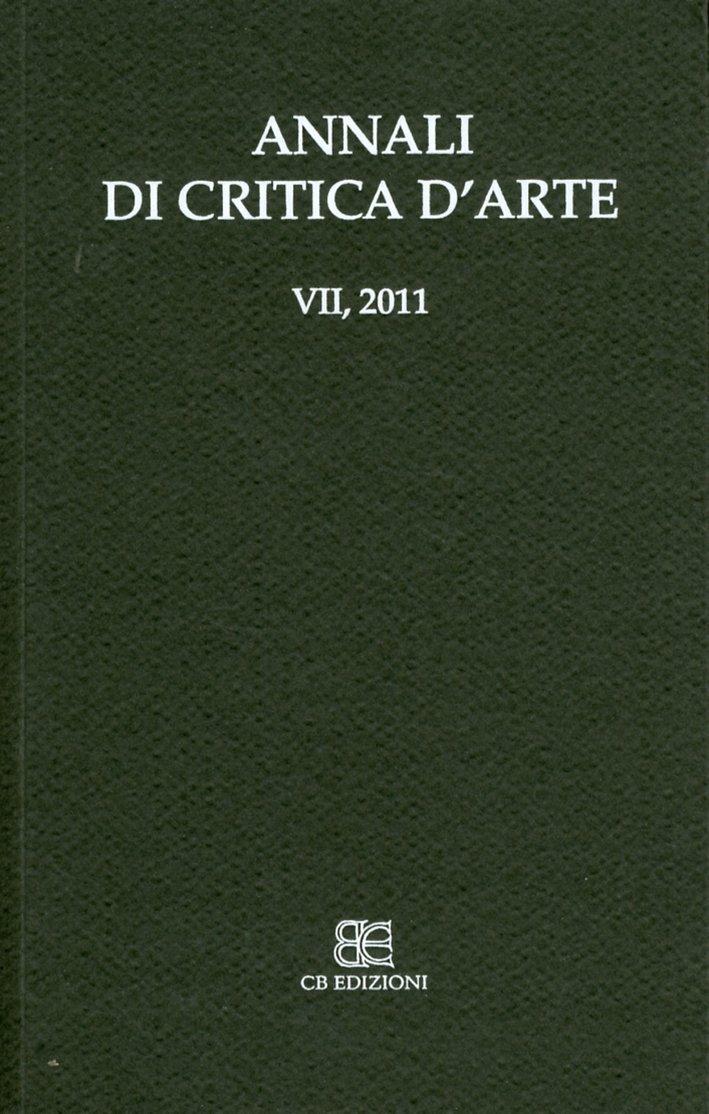 Annali di critica d'arte. VII. 2011