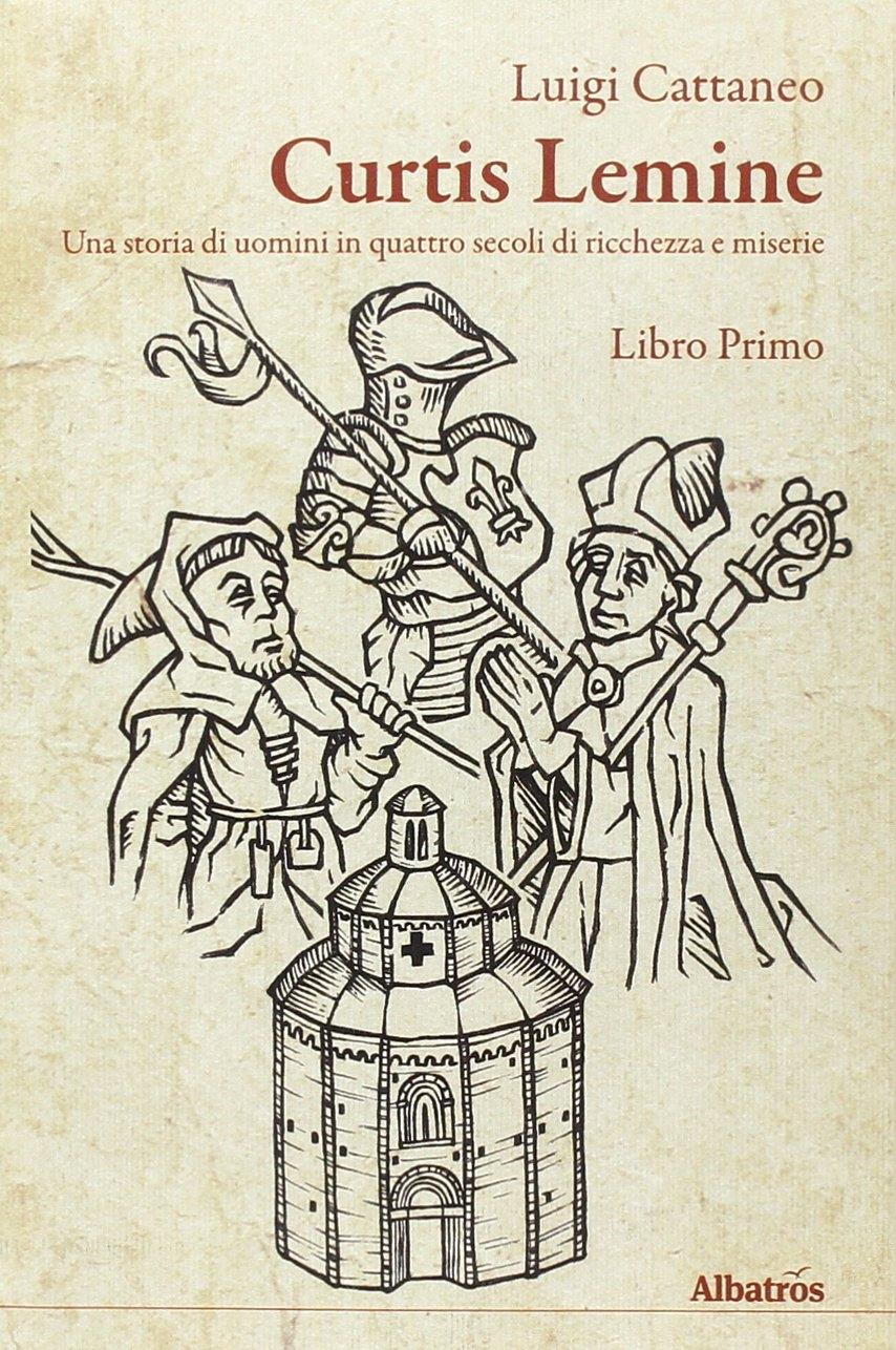 Curtis Lemine. Una Storia di Uomini in Quattro Secoli di Ricchezza e Miserie. Vol. 1