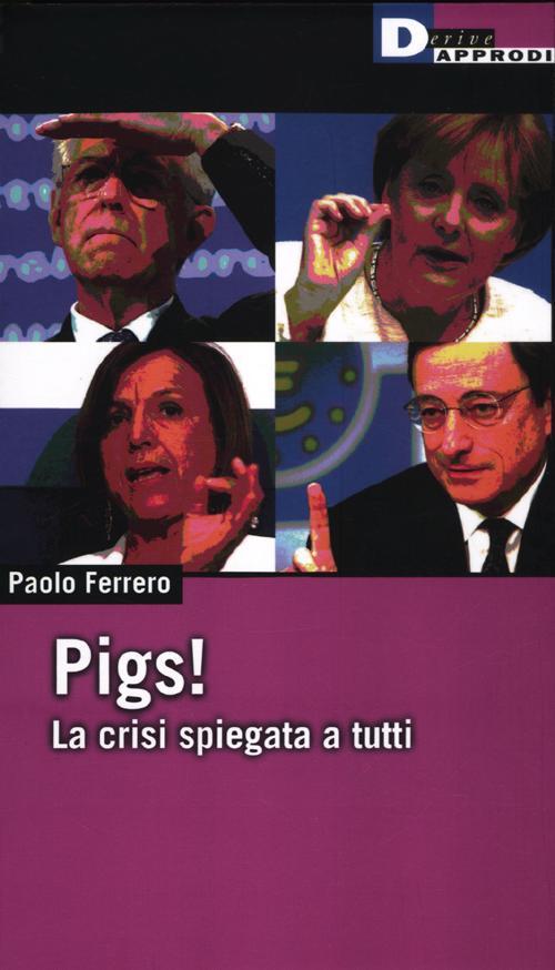 Pigs! la Crisi Spiegata a Tutti.