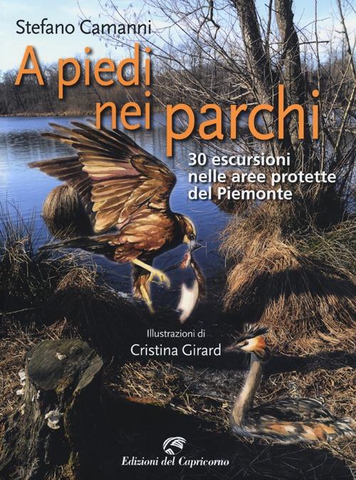 A piedi nei parchi. 30 escursioni nelle aree protette del Piemonte
