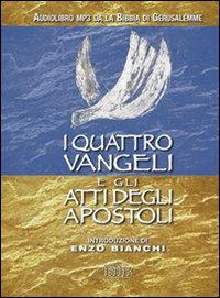 I quattro Vangeli e gli Atti degli apostoli. Audiolibro. CD Audio formato MP3