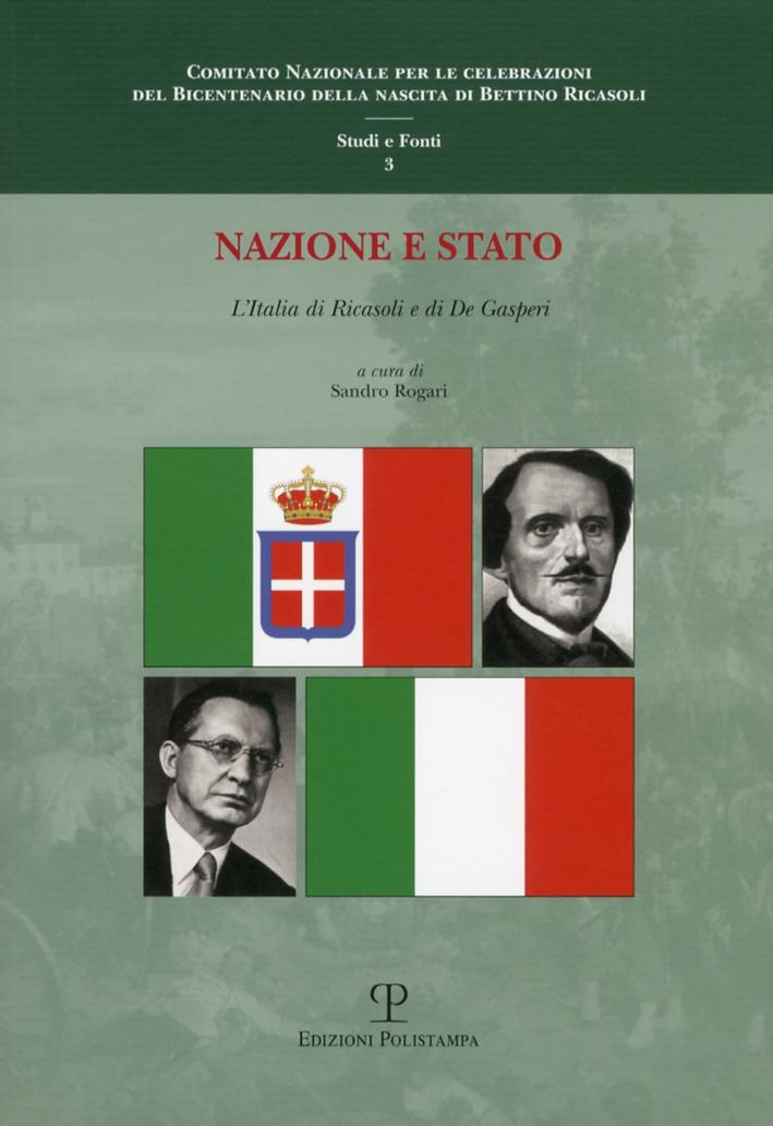 Nazione e Stato. L'Italia di Ricasoli e di De Gasperi
