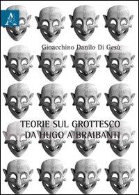 Teorie sul grottesche da Hugo e Braibanti