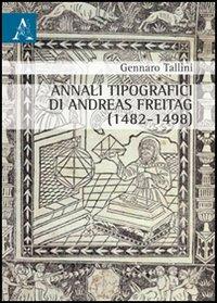 Annali tipografici di Andreas Freitag (1482-1498)