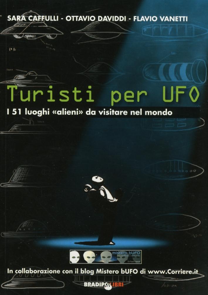 Turisti per UFO. I 51 luoghi