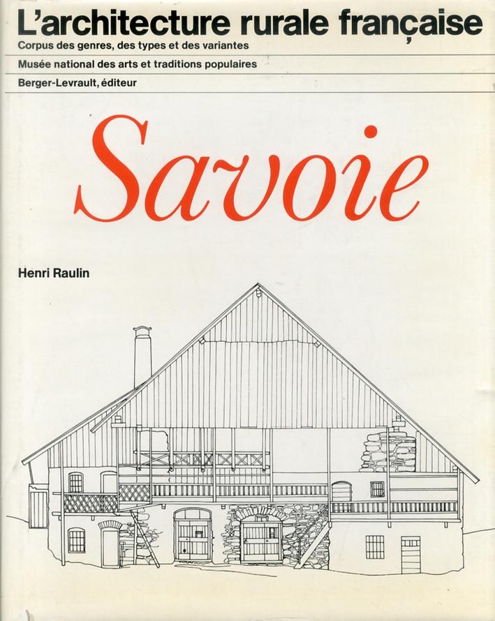 L'architecture rurale francaise. Corpus des genres, des types et des variantes. Savoie