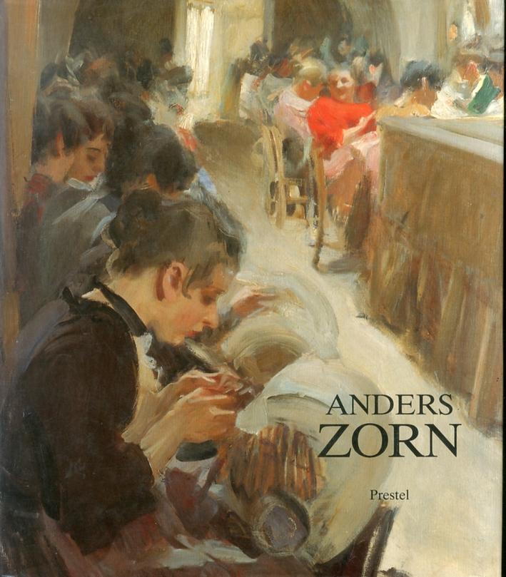 Anders Zorn 1860-1920. Gemalde, Aquarelle, Zeichnungen, Radierungen