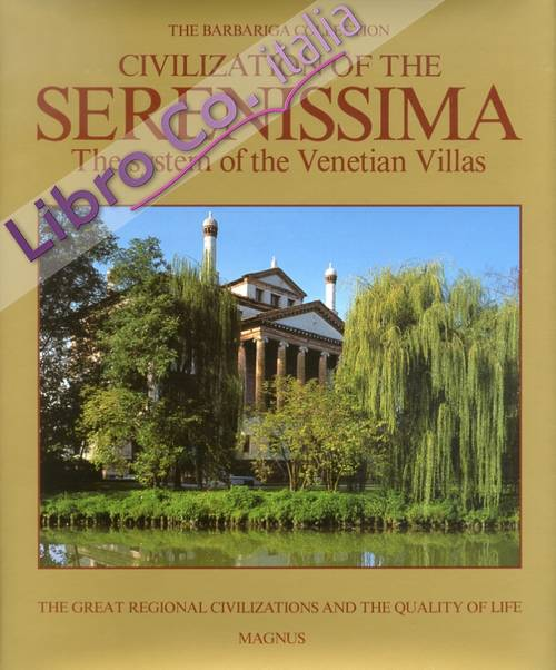 The Barbariga Collection. Civilization of the Serenissima. The system of the Venetian Villas