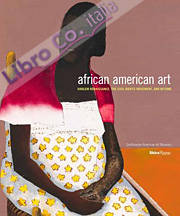 African American Art. Harlem Renaissance, the Civil Rights Movement, and Beyond