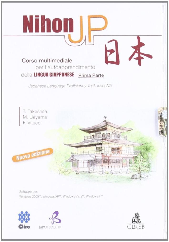 Nihon Jp. Corso Multimediale per L'Autoapprendimento della Lingua Giapponese. con CD-ROM