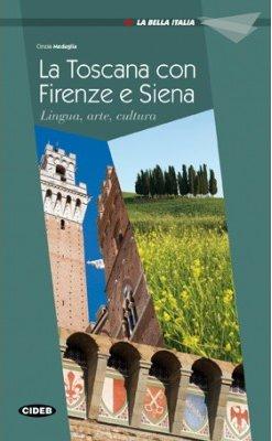 La Toscana con Firenze e Siena.
