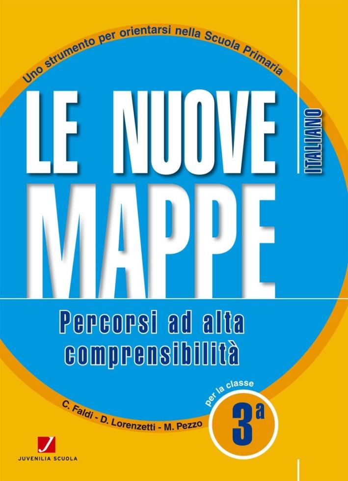 Le nuove mappe. Percorsi ad alta comprensibilità. Italiano. Per la 3ª classe elementare