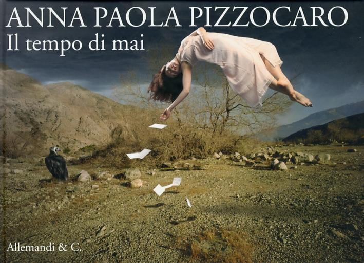 Anna Paola Pizzocaro. Il Tempo di Mai. Neverland