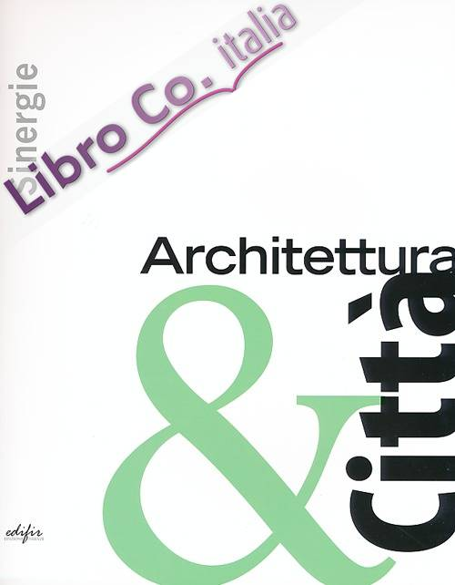 Sinergie. Architettura & città