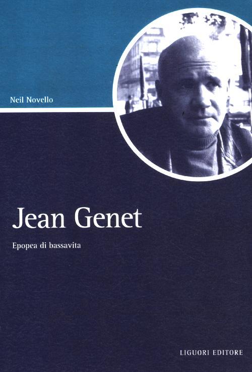 Jean Genet. Epopea di bassavita
