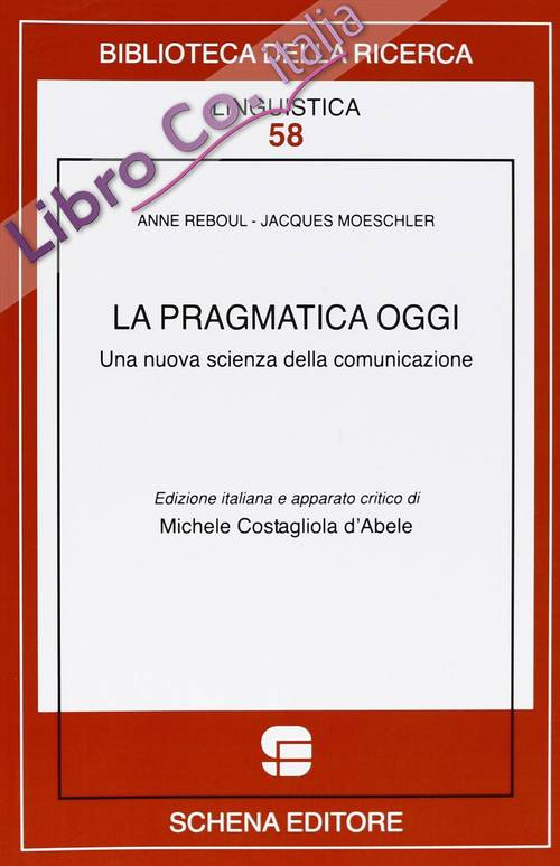 La Pragmatica Oggi. Una Nuova Scienza della Comunicazione