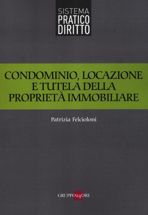 Condominio, locazione e tutela della proprietà immobiliare