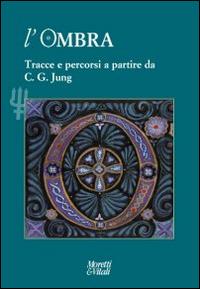 L'ombra (2014). Vol. 4: Tracce e percorsi a partire da C. G. Jung