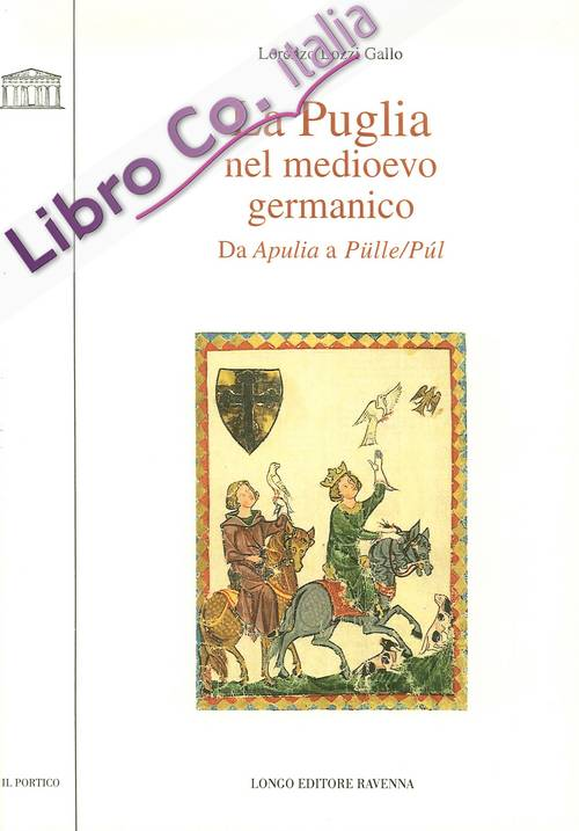 La Puglia nel Medioevo germanico. Da Apulia a Pülle/Púl.