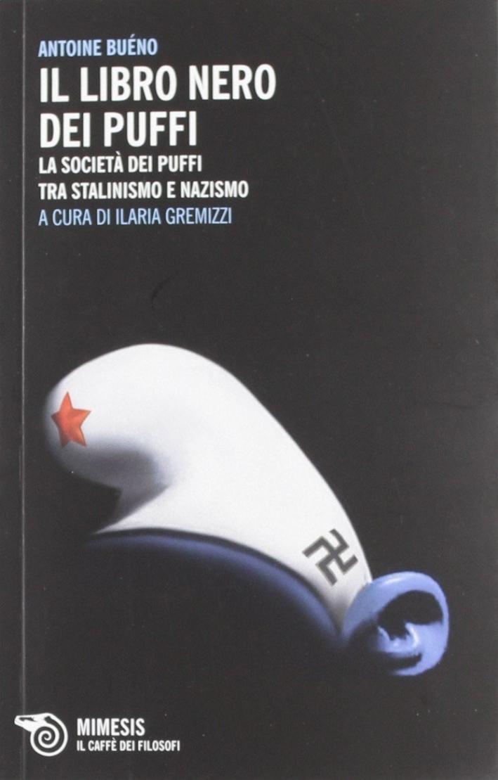 Il libro nero dei puffi. La società dei puffi tra stalinismo e nazismo