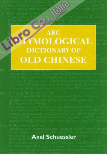 ABC Etymological Dictionary of Old Chinese.