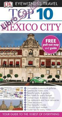 DK Eyewitness Top 10 Travel Guide: Mexico City.
