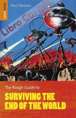 Rough Guide to Surviving the End of the World.