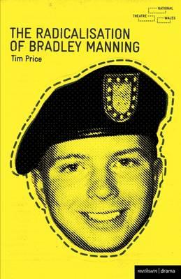Radicalisation of Bradley Manning.