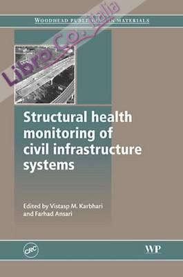 Structural Health Monitoring of Civil Infrastructure Systems.