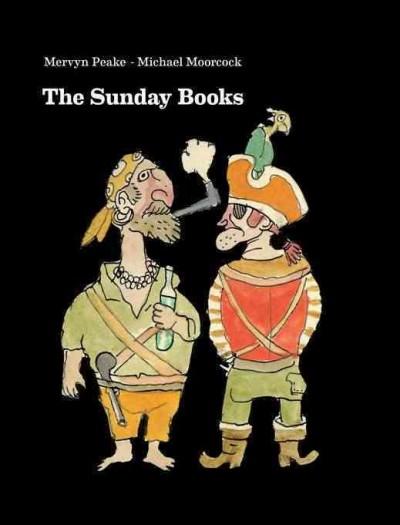 Mervyn Peake's the Sunday Books.
