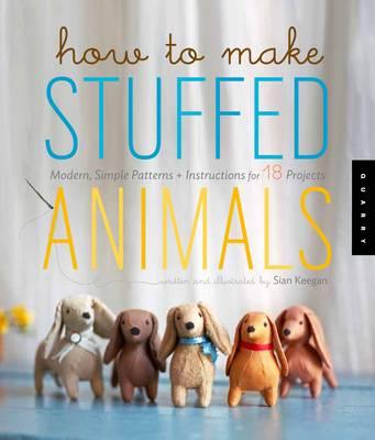 How to Make Stuffed Animals.