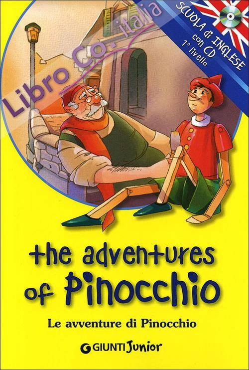 The adventures of Pinocchio­Le avventure di Pinocchio. Con CD Audio