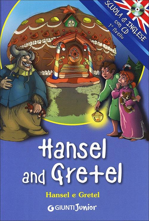 Hansel and GretelHansel e Gretel. Con CD Audio.