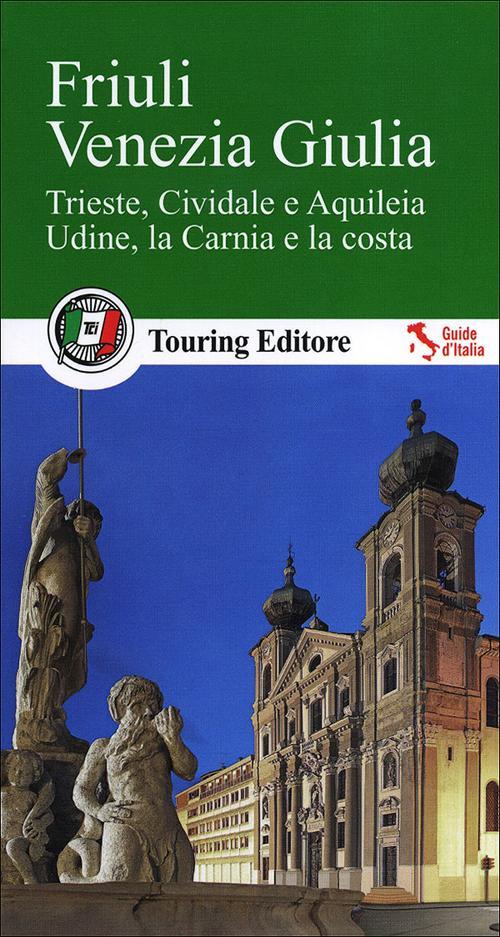 Friuli Venezia Giulia. Con guida alle informazioni pratiche.