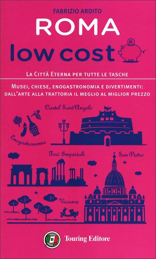 Roma low cost. La città eterna per tutte le tasche.