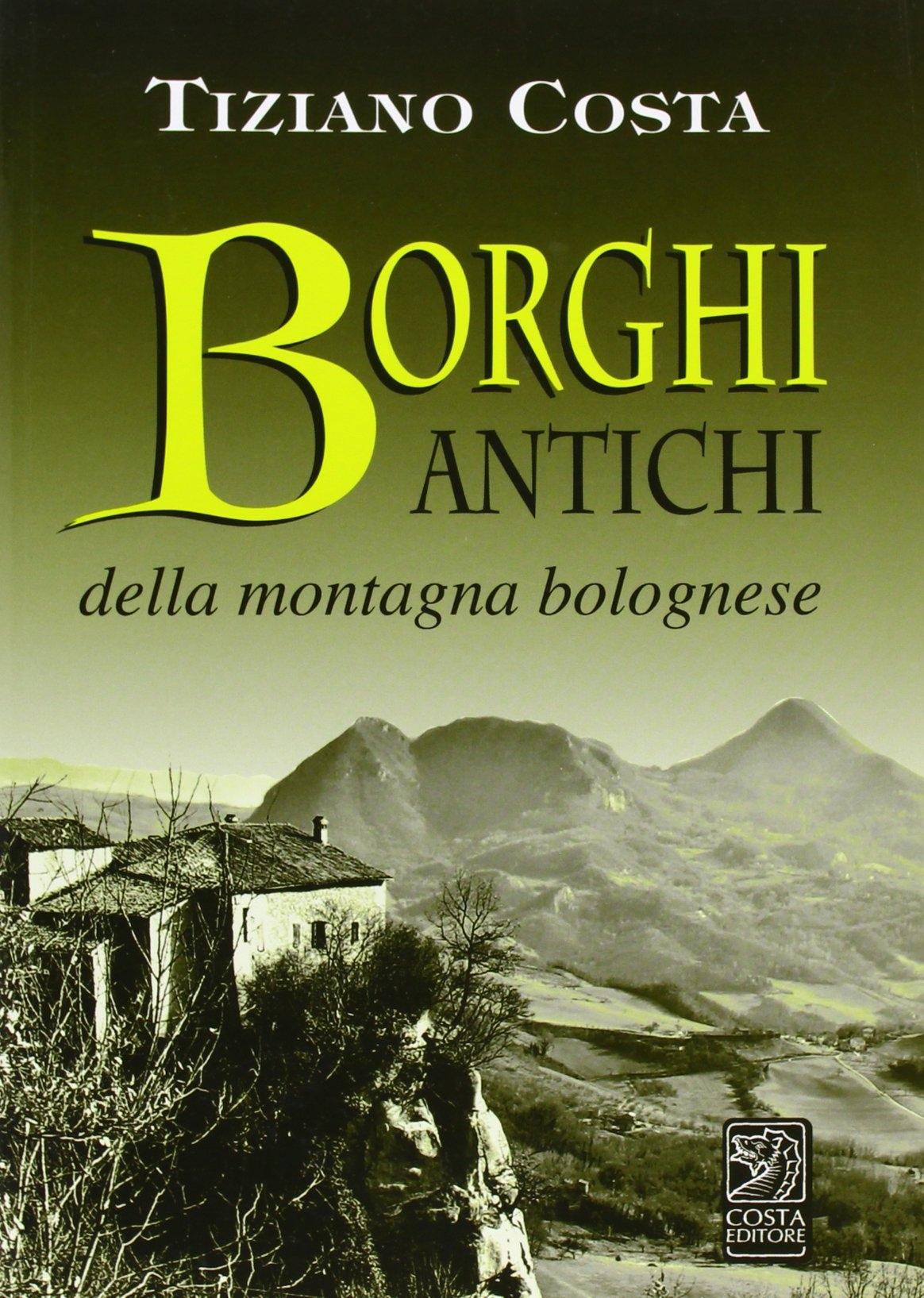 Borghi Antichi della Montagna Bolognese.