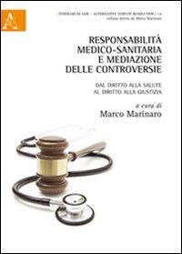 Responsabilità medico-sanitaria e mediazione delle controversie. Dal diritto alla salute al diritto alla giustizia.