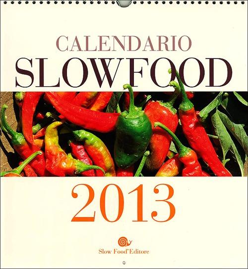 Slow Food. Calendario 2013.
