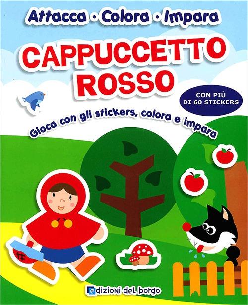 Cappuccetto rosso. Gioca con gli stickers, colora e impara. Ediz. illustrata