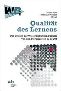 Qualität desLernens. Das System der Weiterbildung in Südtirol von den Pionierzeiten zu EFQM