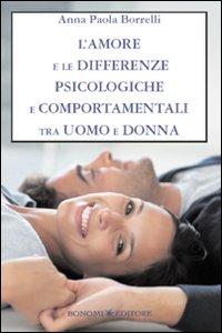 L'amore e le differenze psicologiche e comportamentali tra uomo e donna.
