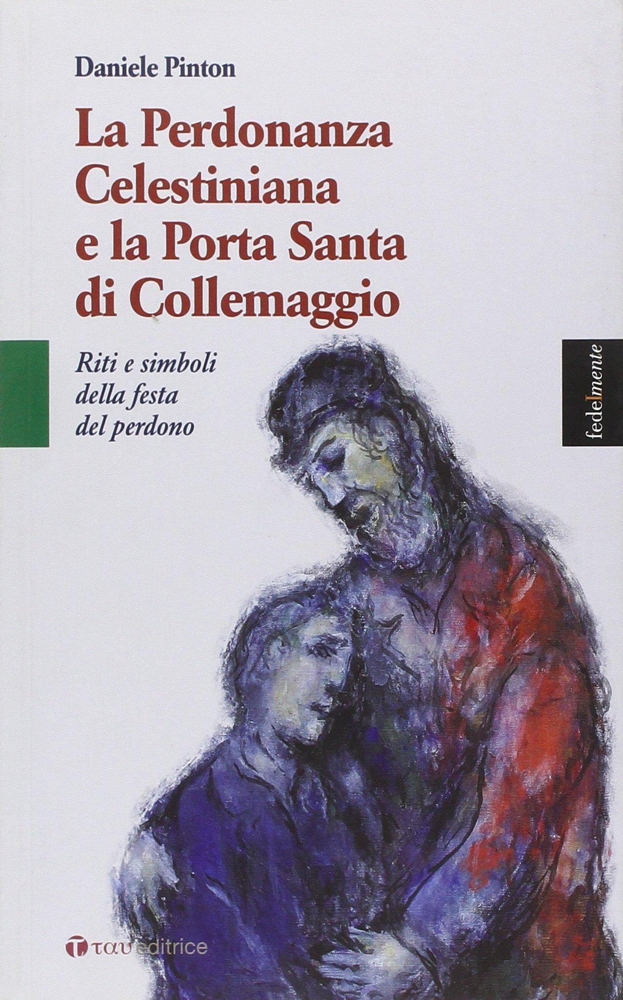 Perdonanza Celestiniana e la Porta Santa di Collemaggio.