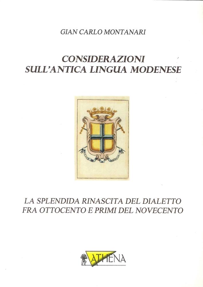 Considerazioni sull'Antica Lingua Modenese. La Splendida Rinascita del Dialetto fra Ottocento e Primi del Novecento