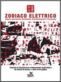 Zodiaco elettrico. Con CD Audio