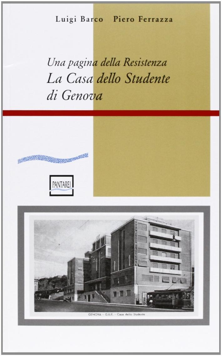 La casa dello studente di Genova. Una pagina della Resistenza. Con CD-ROM