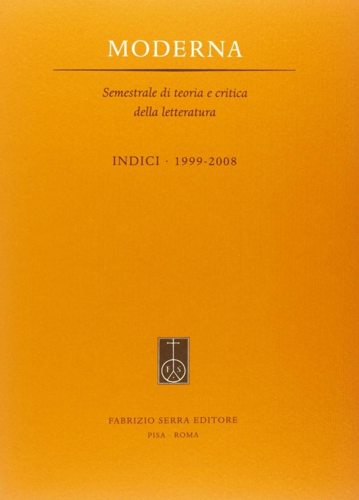 Moderna. Semestrale di teoria e critica della letteratura. Indici 1999-2008