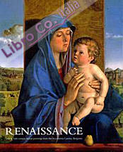 Renaissance. 15th and 16th Century Italian Paintings From the Accademia Carrara, Bergamo
